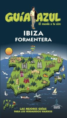 Ibiza Y Formentera 2017 Guia Azul 7ª Ed Angel Ingelmo Comprar Libro 9788416766840