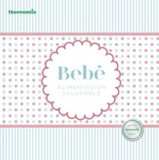 bebe: alimentacion saludable (thermomix)-9788416902040