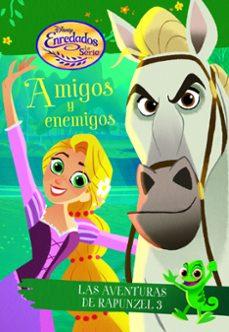 Enredados La Serie Amigos Y Enemigos Las Aventuras De Rapunzel 3