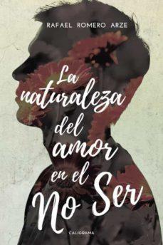 LA NATURALEZA DEL AMOR EN EL NO SER - RAFAELROMEROARZE | Adahalicante.org