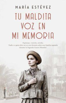 Electrónica gratis ebook descargar pdf TU MALDITA VOZ EN MI MEMORIA en español de MARIA ESTEVEZ 9788417305840