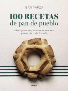 Encuentroelemadrid.es 100 Recetas De Pan De Pueblo: Ideas Y Trucos Para Hacer En Casa Panes De Toda España Image