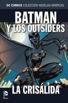 Descargar y leer COLECCION NOVELAS GRAFICAS Nº 92: BATMAN Y LOS OUTSIDERS: LA CRISALIDA gratis pdf online 1