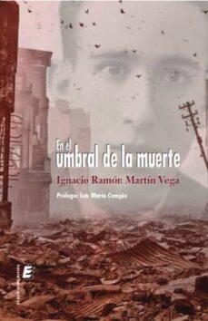 Descargar libros de audio gratis en línea EN EL UMBRAL DE LA MUERTE de IGNACIO RAMON MARTIN VEGA