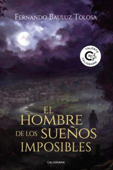 Mensaje de texto descargar libro (I.B.D.) EL HOMBRE DE LOS SUEÑOS IMPOSIBLES (Spanish Edition) DJVU 9788417669140 de FERNANDO  BAULUZ TOLOSA