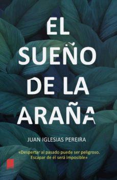 Descargando libros de google books EL SUEÑO DE LA ARAÑA PDF (Spanish Edition)