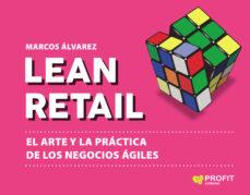 Geekmag.es Lean Retail. El Arte Y La Práctica De Los Negocios ÁGiles Image