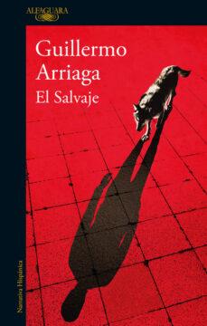 Libros en línea descargables en pdf. EL SALVAJE de GUILLERMO ARRIAGA