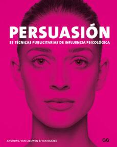 persuasion. 33 tecnicas publicitarias de influencia psicologica-van leeuwen andrews-rick van baaren-9788425228940