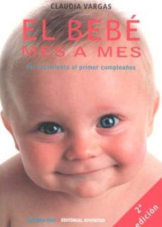el bebe mes a mes: del nacimiento al primer cumpleaños-claudia vargas-9788426132840