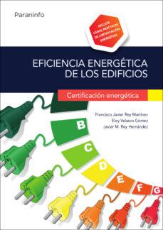 Descargar EFICIENCIA ENERGETICA DE LOS EDIFICIOS: CERTIFICACION ENERGETICA gratis pdf - leer online