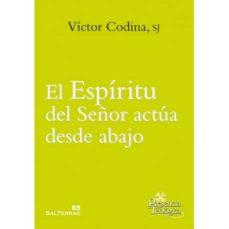 el espiritu del señor actua desde abajo-victor codina-9788429324440