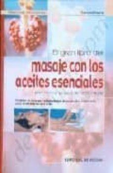 Followusmedia.es El Gran Libro Del Masaje Con Los Aceites Esenciales: Para Mejorar Su Salud De Forma Natural Image