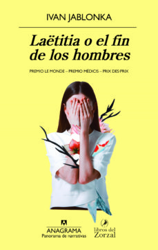 Libros en línea gratuitos descargar pdf LAETITIA O EL FIN DE LOS HOMBRES 9788433979940 (Literatura española) de IVAN JABLONKA DJVU PDB