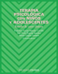 terapia psicologica con niños y adolescentes: estudio de casos cl inicos-jose pedro espada sanchez-francisco xavier mendez carrillo-mireia orgiles amoros-9788436820140