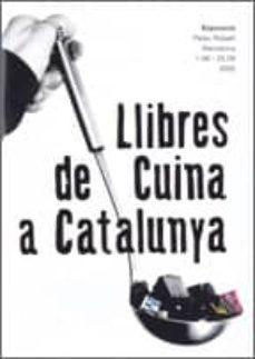 Bressoamisuradi.it Llibre De Cuina A Catalunya (Exposicio Palau Robert Barcelona) Image