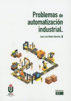 Libros de computadora gratis para descargar PROBLEMAS DE AUTOMATIZACIÓN INDUSTRIAL 9788445437940