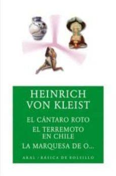 Libros descargables para iphone. EL CANTARO ROTO; EL TERREMOTO EN CHILE ; LA MARQUESA DE O de HEINRICH VON KLEIST (Spanish Edition)
