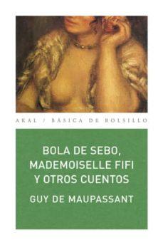 Pda descargable de ebooks BOLA DE SEBO, MADEMOISELLE FIFI Y OTROS CUENTOS  9788446028840 de GUY DE MAUPASSANT