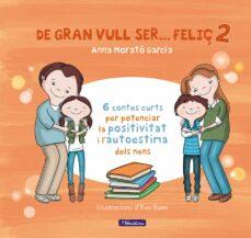de gran vull ser feliç 2-anna morato garcia-9788448853440