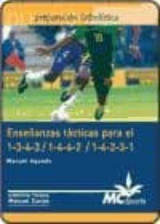 preparacion futbolistica: enseñanzas tacticas para el 1-3-4-3/1-4 -4-2/1-4-2-3-1-manuel aguado-9788461109340