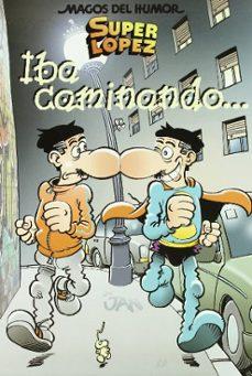 Carreracentenariometro.es Magos Del Humor Super Lopez Nº 119: Iba Caminando... Image