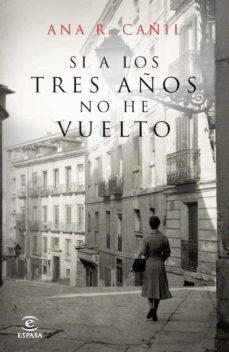 Si A Los Tres Años No He Vuelto De Ana R Cañil Casa Del Libro
