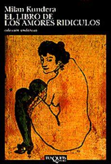 el libro de los amores ridiculos (7ª ed.)-milan kundera-9788472232440