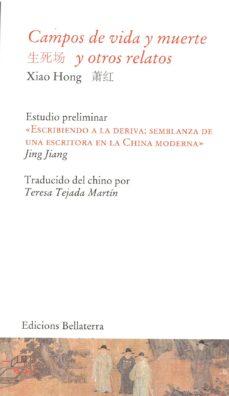 Ebooks para descargar cz CAMPOS DE VIDA Y MUERTE Y OTROS RELATOS de XIAO HONG in Spanish CHM MOBI