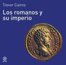los romanos y su imperio-trevor cairns-9788476005040