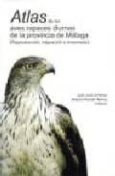 Chapultepecuno.mx Atlas De Las Aves Rapaces Diurnas De La Provincia De Malaga: Repr Oduccion, Migracion E Invernada Image