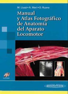 Libros gratis para descargar y leer. MANUAL Y ATLAS FOTOGRAFICO DE ANATOMIA DEL APARATO LOCOMOTOR (INL CUYE CD) FB2 RTF