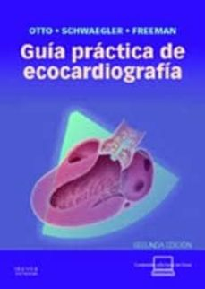 Descarga gratuita de los libros más vendidos GUIA PRACTICA DE ECOCARDIOGRAFIA (2ª ED.) 9788480869140 de C. M. OTTO PDB RTF CHM (Spanish Edition)
