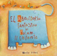 el abecedario fantastico de patam, el elefante-montse gisbert-9788481315240