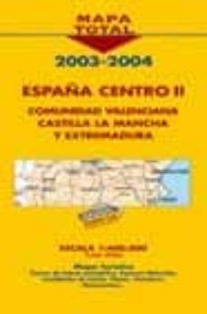 Chapultepecuno.mx España Centro Ii: Comunidad Valenciana, Castilla La Mancha Y Extr Emadura 2003-2004 (Mapa Total) (1:400000) Image