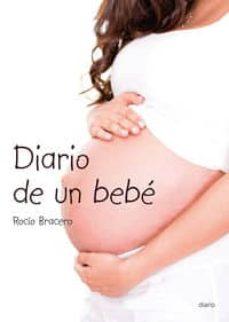 Mobi descargar ebook gratis DIARIO DE UN BEBE 9788481988840 de ROCIO BRACERO (Literatura española) FB2 iBook DJVU