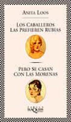 Descarga gratuita de libros de texto pdf LOS CABALLEROS LAS PREFIEREN RUBIAS, PERO SE CASAN CON LAS MORENA S
