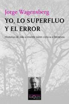 yo, lo superfluo y el error-jorge wagensberg-9788483831540