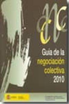 GUIA DE LA NEGOCIACION COLECTIVA 2010 - VV.AA. | Adahalicante.org