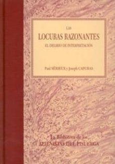 Descarga gratuita del libro de Joomla. LAS LOCURAS RAZONANTES: EL DELIRIO DE LA INTERPRETACION (ED (Literatura española) de PAUL SERIEUX, JOSEPH CAPGRAS