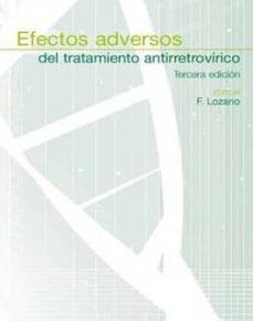 Descarga de audiolibros gratuitos en línea EFECTOS ADVERSOS DEL TRATAMIENTO ANTIRRETROVIRICO ( 3ª ED.) 9788484738640 en español  de F. LOZANO