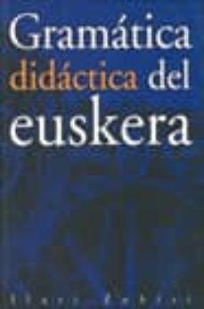 Descargar GRAMATICA DIDACTICA DEL EUSKERA gratis pdf - leer online
