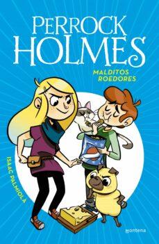 Descargar PERROCK HOLMES 8 : MALDITOS ROEDORES gratis pdf - leer online
