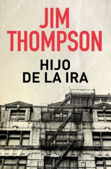 Descargar archivo  gratis ebook HIJO DE LA IRA (Spanish Edition) de JIM THOMPSON 9788490569740