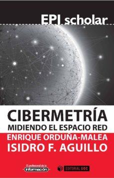 cibermetría. midiendo el espacio red (ebook)-enrique orduña malea-isidro f. aguillo caño-9788490646540