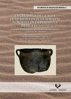 la ceramica de la alta edad media en el cuadrante noroeste de la peninsula (siglos v-x)-9788490823040