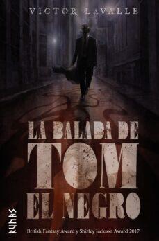 Descargas de libros electrónicos gratis para sony LA BALADA DE TOM EL NEGRO (Literatura española) 9788491811640 de VICTOR LA VALLE iBook RTF
