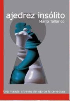 ajedrez insolito-mario tallarico-9788492517640