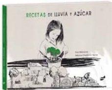 recetas de lluvia y azucar-monica gutierrez serna-9788492595440