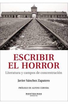 Vinisenzatrucco.it Escribir El Horror: Literatura Y Campos De Concentracion (Montesi Nos) Image